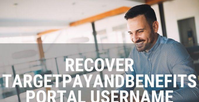 Recover TargetPayandBenefits Portal Username